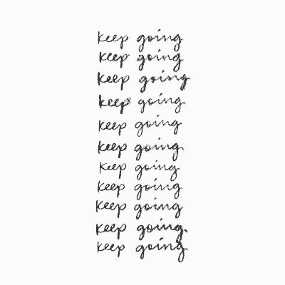 Keep going - - - - - - - - #quotes #keepgoing #keepgoingquotes #saturdayvibes #dontstop #highvibes #believeinyourself