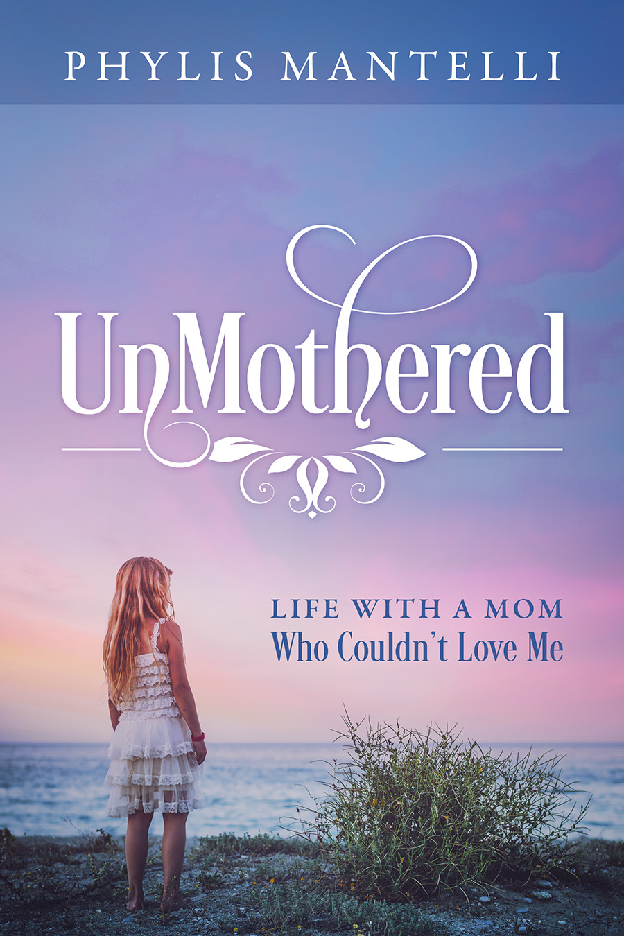 Unmothered: Life with a Mom Who Couldn't Love Me - In her memoir Unmothered: Life with a Mom Who Couldn't Love Me, popular blogger and speaker Phylis Mantelli takes readers on the roller-coaster journey of growing up with an alcoholic, narcissistic mother. Though often made to feel worthless as a daughter, Phylis, by God's grace, eventually breaks through the pain and replaces it with a heart of a daughter who loves her mom unconditionally. Her book offers hope and encouragement to those struggling with dysfunctional family relationships.