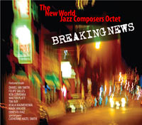 Breaking News- The New World Jazz Composers Octet