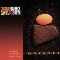 Charles Bubeck/Danel Ian Smith-Quintet