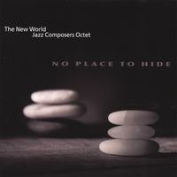 No Place To Hide- The New World Jazz Composers Octet