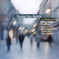A Collective Directive-Daniel Ian Smith    Featuring: Luther Gray, Doug Olsen, Take Toriyama, Keala Kaumeheiwa, Doug Johnson