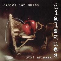 Dialogues- Yuki Arimasa/Daniel Ian Smith