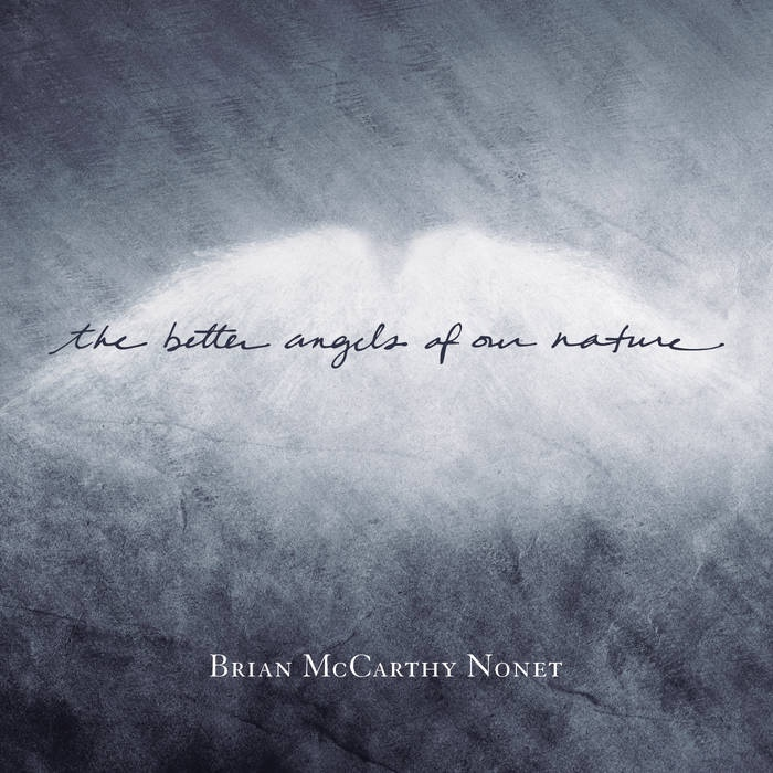The Better Angels of our Nature-Brian McCarthy Nonet