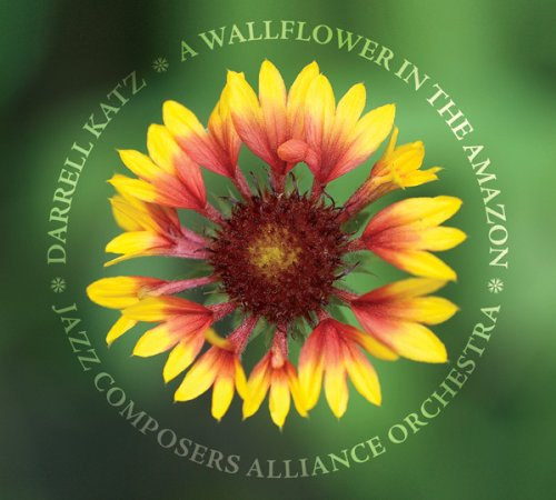 A Wallflower in the Amazon-Darrel Katz and the Jazz Composers Alliance Orchestra