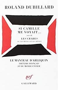 Si Camille me voyait... suivie de  Naïves Hirondelles ,1962, Gallimard (coll. Blanche), rééditée en 1971 (avec  Les Crabes  ou  Les hôtes et les hôtes , coll. « Le manteau d'Arlequin »), et en 1997, Mercure de France (coll. «Le petit Mercure») et en 2005 (FOLIO JUNIOR).