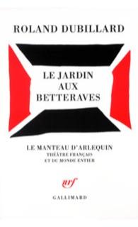 Le Jardin aux betteraves , Gallimard, 1969, 2002 (coll. « Le manteau d'Arlequin »).