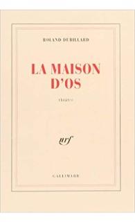 La Maison d'os , Gallimard (coll. Blanche), 1966, rééd. en 1979 et 1991 et 2012.