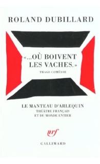 ...Où boivent les vaches , Gallimard, 1973 (coll. « Le manteau d'Arlequin »), rééd. en 1991 et 2008.