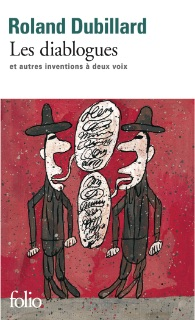 Les Diablogues , L'Arbalète, 1976, rééd. Gallimard (coll. « Folio ») en 1998 et 2013.
