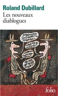 Les Nouveaux Diablogues , L'Arbalète, 1988, rééd. Gallimard (coll. « Folio ») en 1998 et 2013.