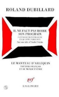 Il ne faut pas boire son prochain , Gallimard, 1997