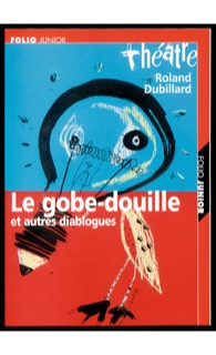Le Gobe-douille et autres Diablogues, Gallimard, (coll. Folio Junior), 2000.