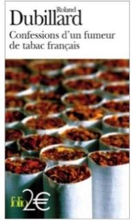 Confession d'un fumeur de tabac , Gallimard (coll. Folio), 2005.