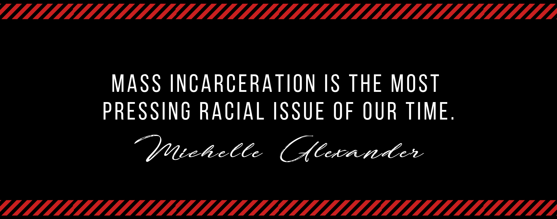 MASS INCARCERATION IS THE MOST PRESSING RACIAL ISSUE OF OUR TIME..png