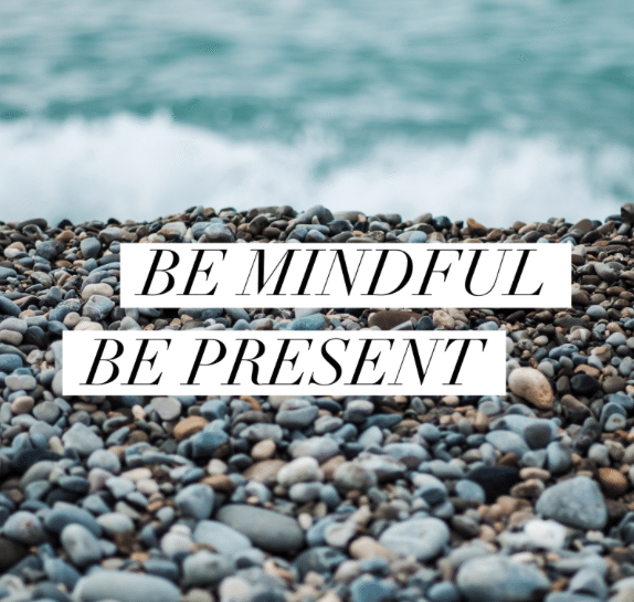 Be Mindful Be Present Benefits Of Mindfulness.png