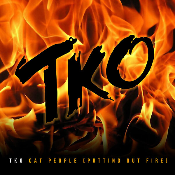 TKO Cat People (Putting out Fire)