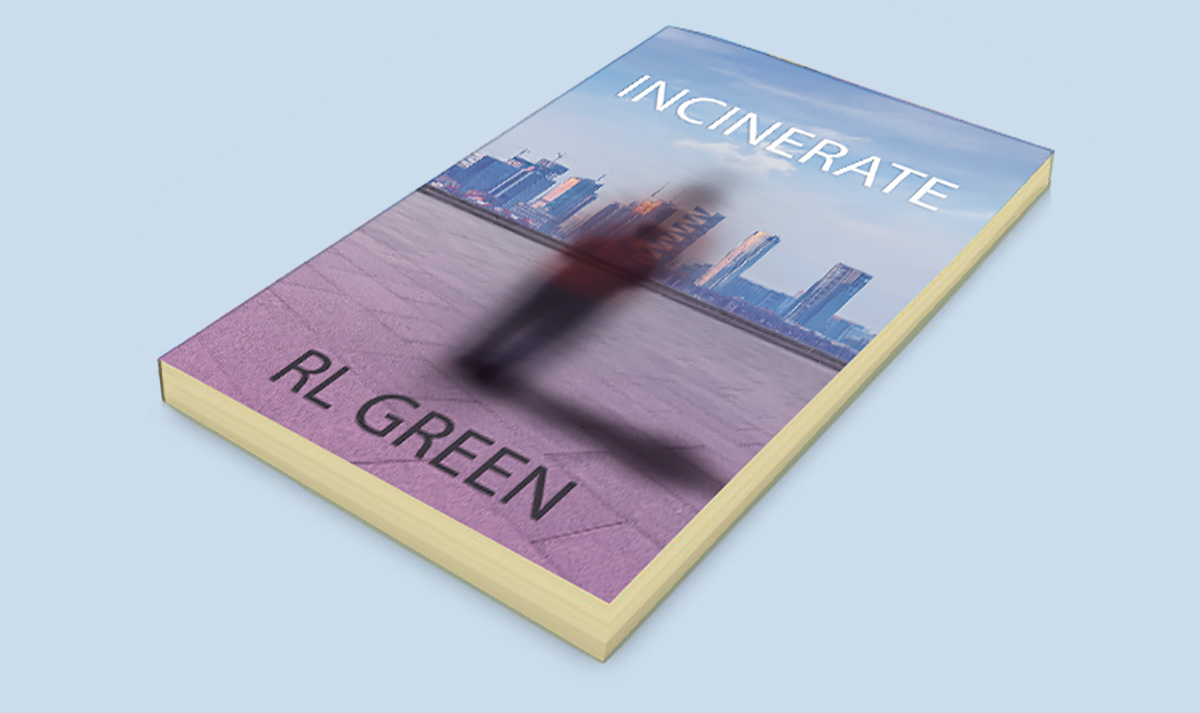 INCINERATE BY RL GREEN
