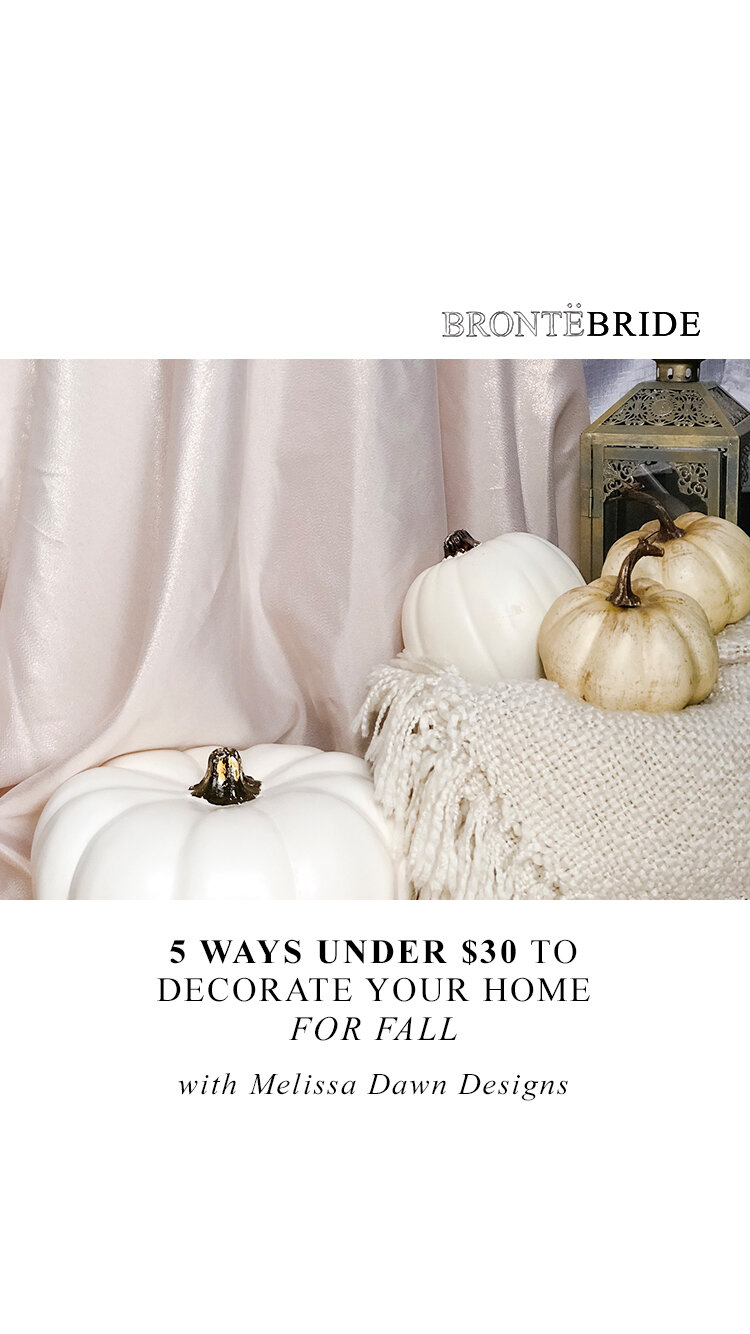 5 Ways Under $30 to Decorate Your Home for Fall - Melissa Dawn Designs on the Bronte Bride Blog