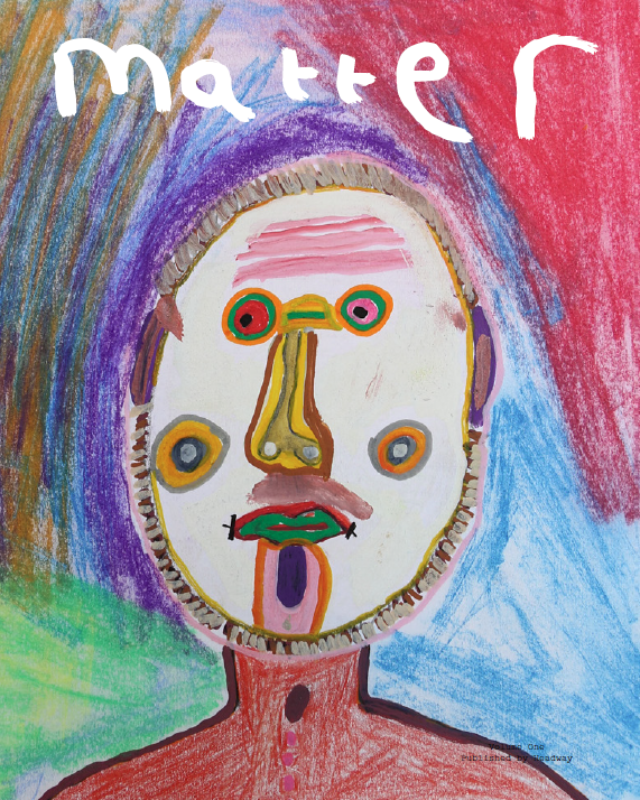 Second Edition of  Matter Magazine