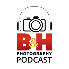 B & H Photography Podcast