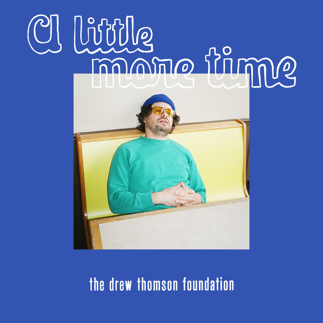 Canadian Rocker Drew Thompson's new project. - We all need a little more time