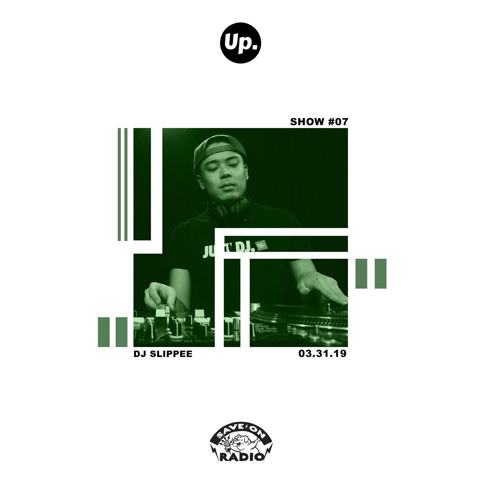 Show #07 featuring DJ Slippee