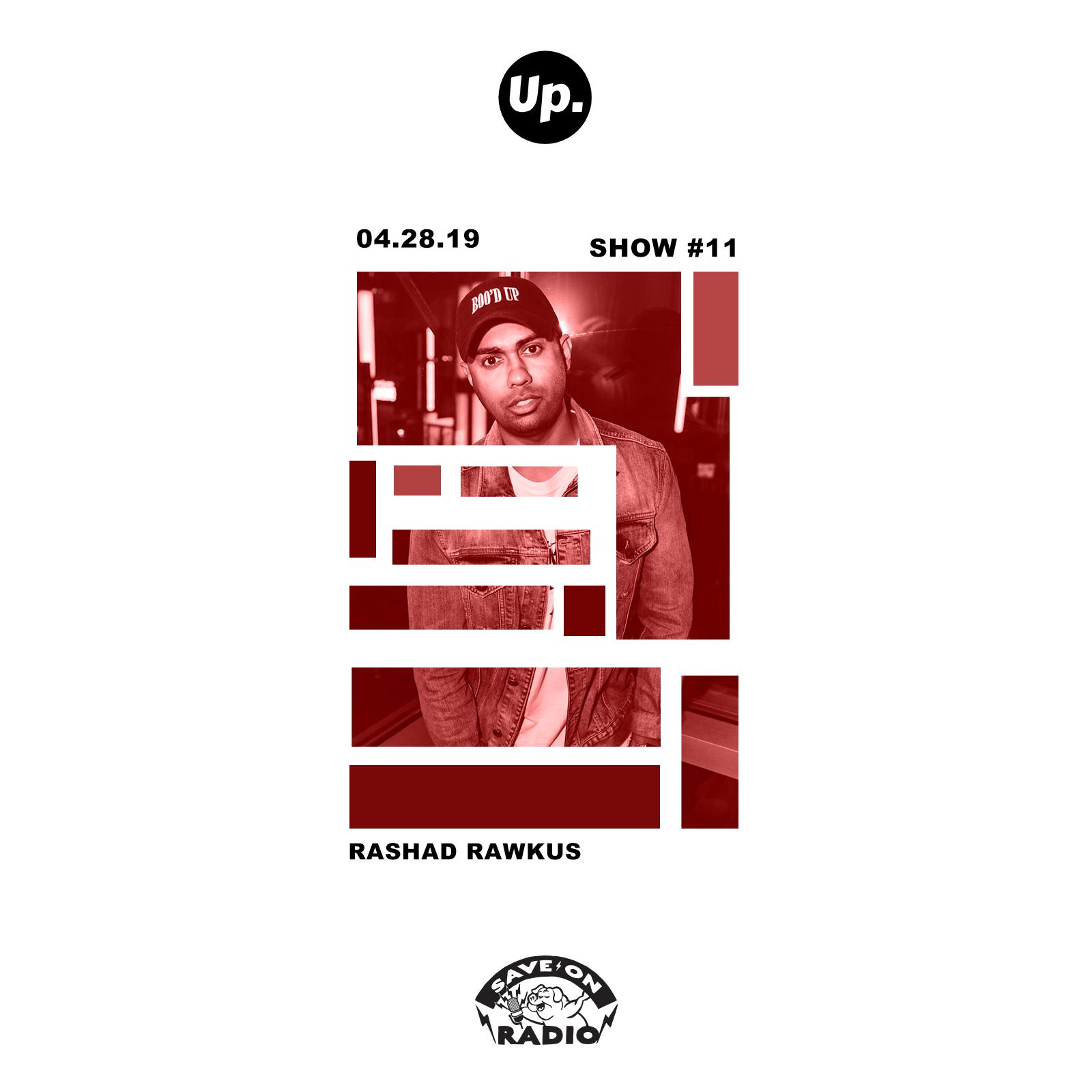 Show #11 featuring Rashad Rawkus