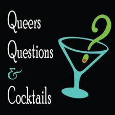 Queers, Questions & Cocktails