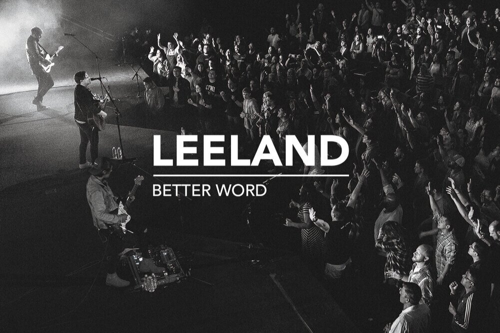 """Leeland - Only 7 months since Grammy Nominated Leeland was in Singapore with us for their sold out concert, and they've now released their new album """"Better Word"""".Leeland's first full length live album was just released yesterday, and it's already going viral in USA with Way Maker already raking up more than 1 million youtube views. Another gem is the title track, Better Word, which speaks of the power of Jesus Blood. Watch both the music videos below!Healing testimonies are springing up around the world, like stories of depression being broken while listening to the album. Catch it anywhere music is streaming!Click here to listen on SpotifyClick here to listen on Apple MusicClick here to download via iTunes / Google Play"""