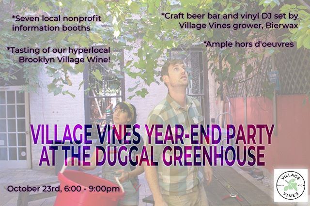 On Oct. 23rd from 6-9pm join us for our end-of-year party at the Duggal Greenhouse in the Brooklyn Navy Yard! Live vinyl DJ with four-point sound, ample hor d'oeuvres, a tasting of our first Village Wine and a cash bar with Rooftop Reds wine and craft beer. Seven local nonprofits will represent. Come mingle, dance, be merry and learn more about how we all can improve our communities! * * * #endofyear #duggalgreenhouse #duggalvisualsolutions #rooftopreds #villagevinesbk #bierwax #brooklynnavyyard