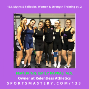 133. Myths & Fallacies, Women & Strength Training Pt. 2 -