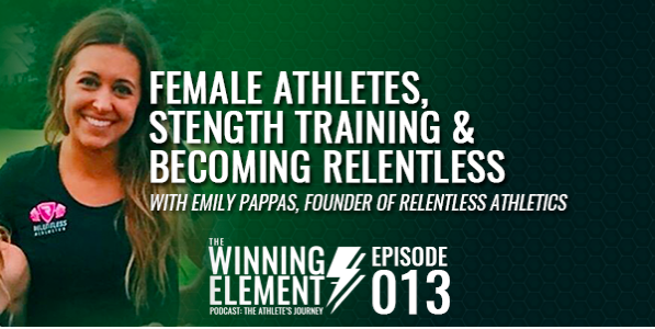 013     Female Athletes, Strength Training      & Becoming Relentless