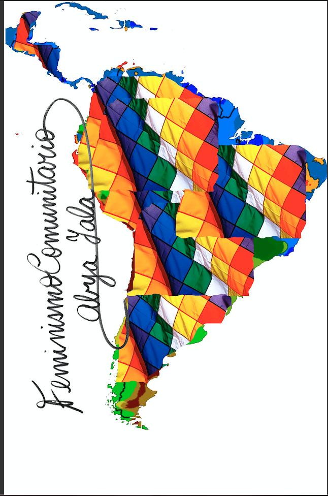 """COLLABORATEUR COMMUNAUTAIRE:Nous avons l'appui de Feminismo Comunitario, une collective bolivienne qui croit à l'intersectionnalité, qui se bat pour la décolonisation et contre le patriarcat, tout en en promouvant le """"Bien Vivre"""" Bolivien, lequel naît d'un désir d'harmonie et d'équilibre en toutes choses. -"""