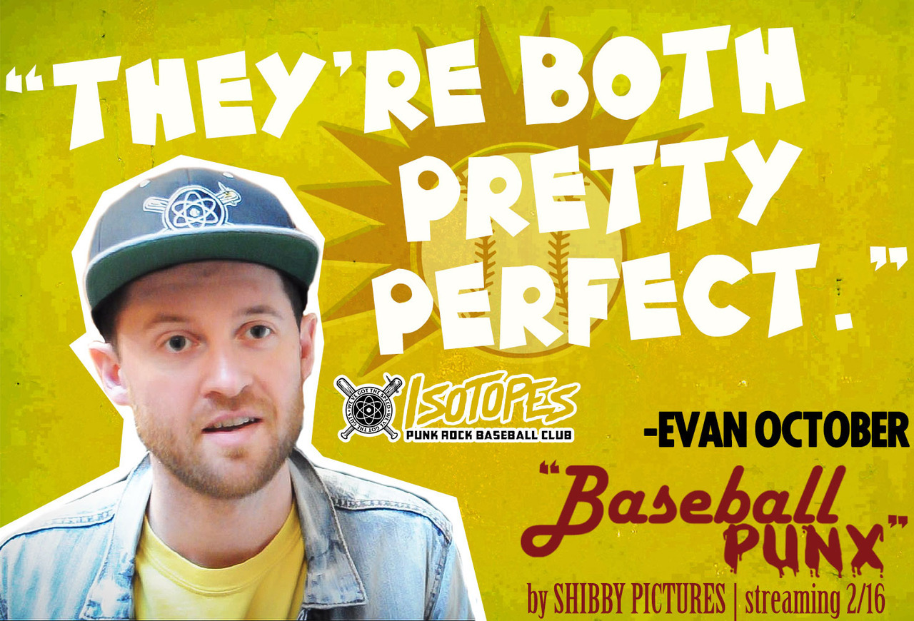 Evan October - Isotopes Punk Rock Baseball Club Instrument: Lead Vocals Favorite team: Vancouver Isotopes