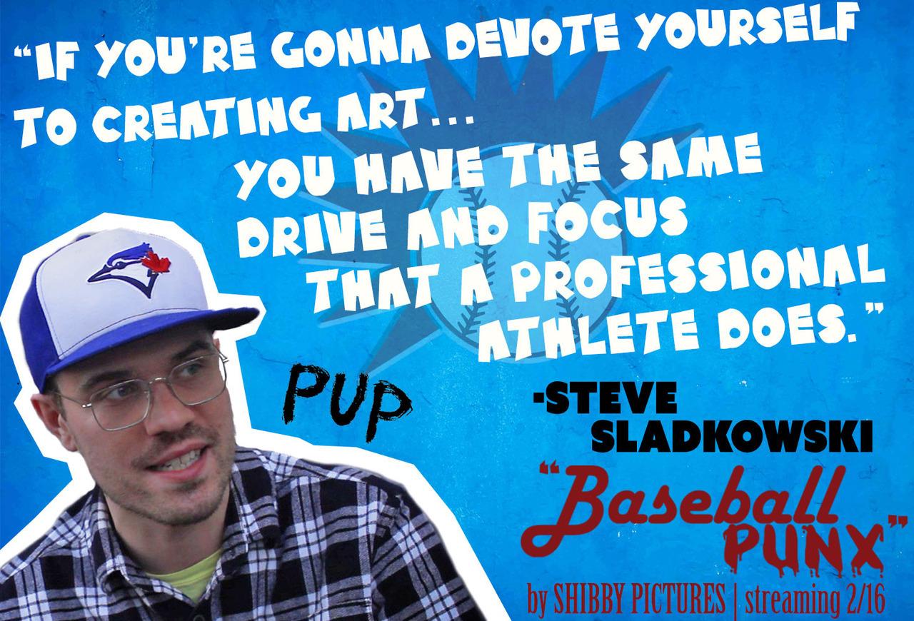 Steve Sladkowski - PUP Instrument: Lead guitar, back-up vocals Favorite team: Toronto Blue Jays