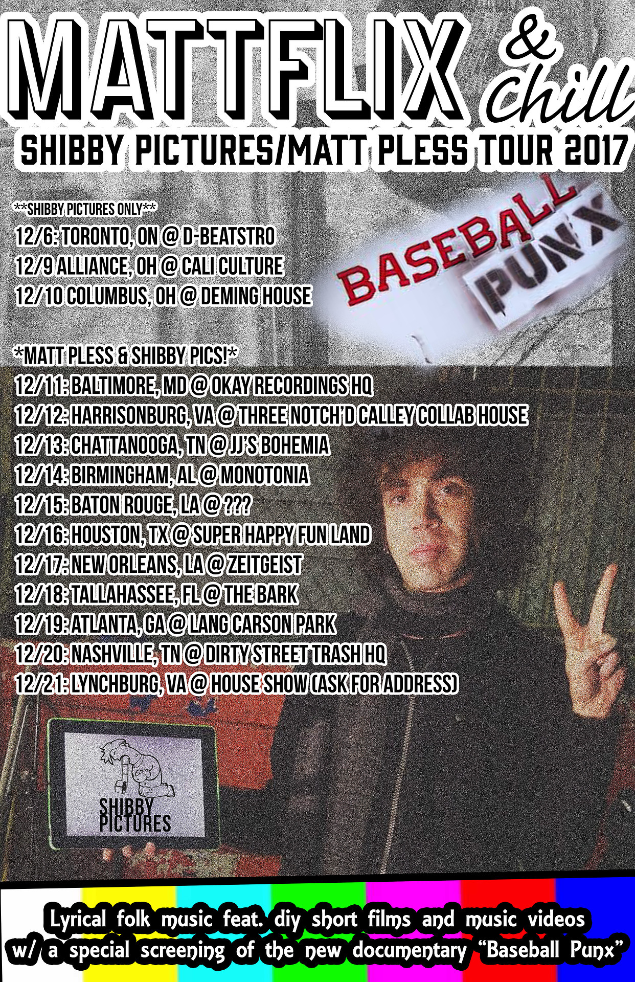 Tour with Matt Pless begins soon!  I will be screening a nearly complete version of Baseball Punx and other shorts/music videos!  Bring canned food donations to any shows for us to bring down to Folxmas!