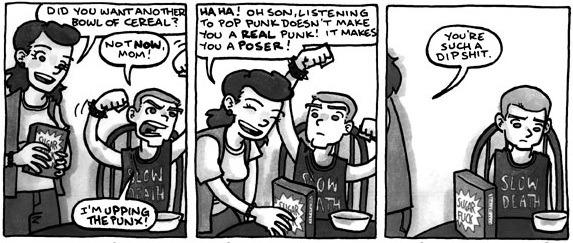 sweetnutz666 :      shitforbrainz :      modern-rudeboy :     HAHAHAHA! Oh pop punks….you're so silly.     God I love Mitch Clem     Haha