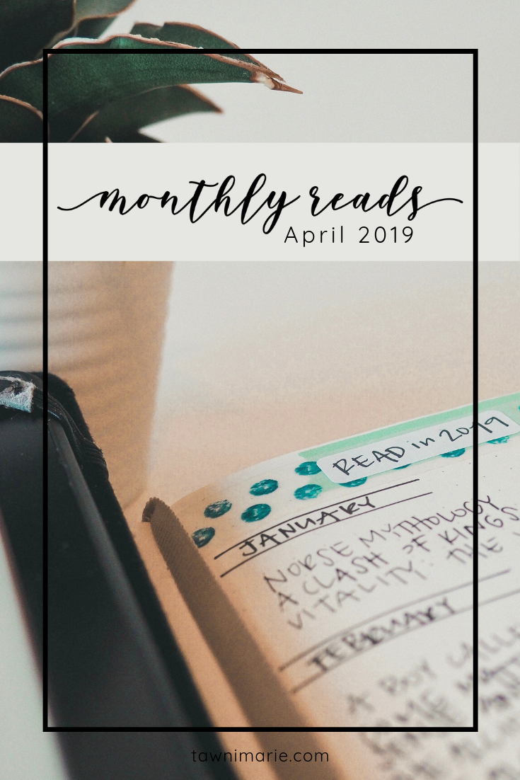 Monthly Reads: April 2019 | tawnimarie.com