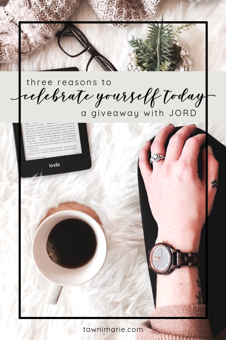 Three Reasons to Celebrate Yourself Today: A Giveaway with JORD | tawnimarie.com