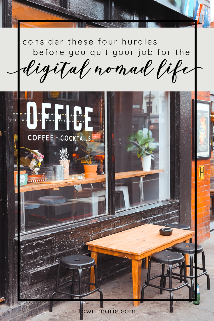 Consider These Four Hurdles Before You Quit Your Job for the Digital Nomad Life | office, cafe, Europe | Photo by Toa Heftiba on Unsplash | tawnimarie.com