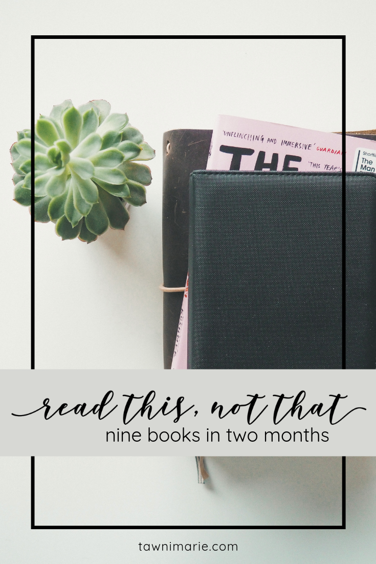 Read This Not That: Nine Books in Two Months | tawnimarie.com