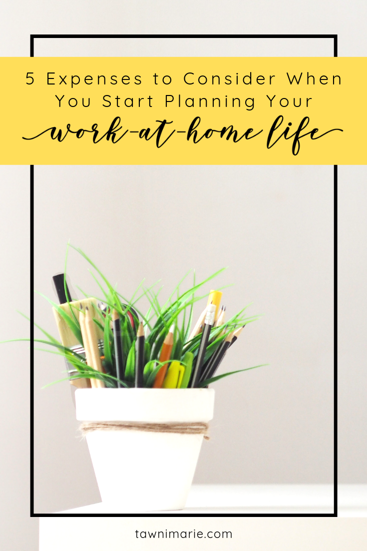 5 Expenses to Consider When You Start Planning Your Work-At-Home Life | The Unexpected Costs of Chasing Your Dreams | tawnimarie.com | Guest Post from Turbo | Photo by Georgie Cobbs on Unsplash.png