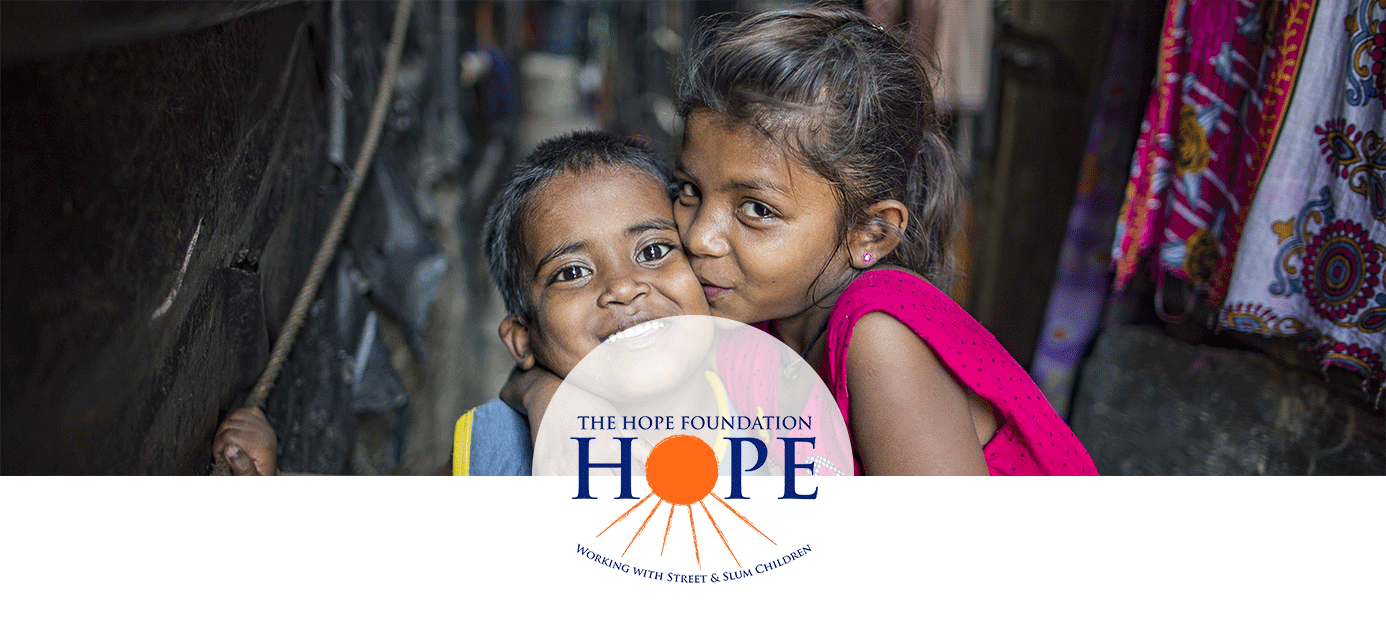 The Hope Foundation is dedicated to promoting the protection of street and slum children in Kolkata and the most underprivileged in India. HOPE works to effect immediate and lasting change in their lives.  By extending support to children and their communities via 60 on the ground projects, HOPE provides sustainable holistic solutions to protection and development. By providing healthcare, counselling and education, HOPE ensures children in its care enter adulthood equipped with the tools and support they need to live healthy and happy lives.