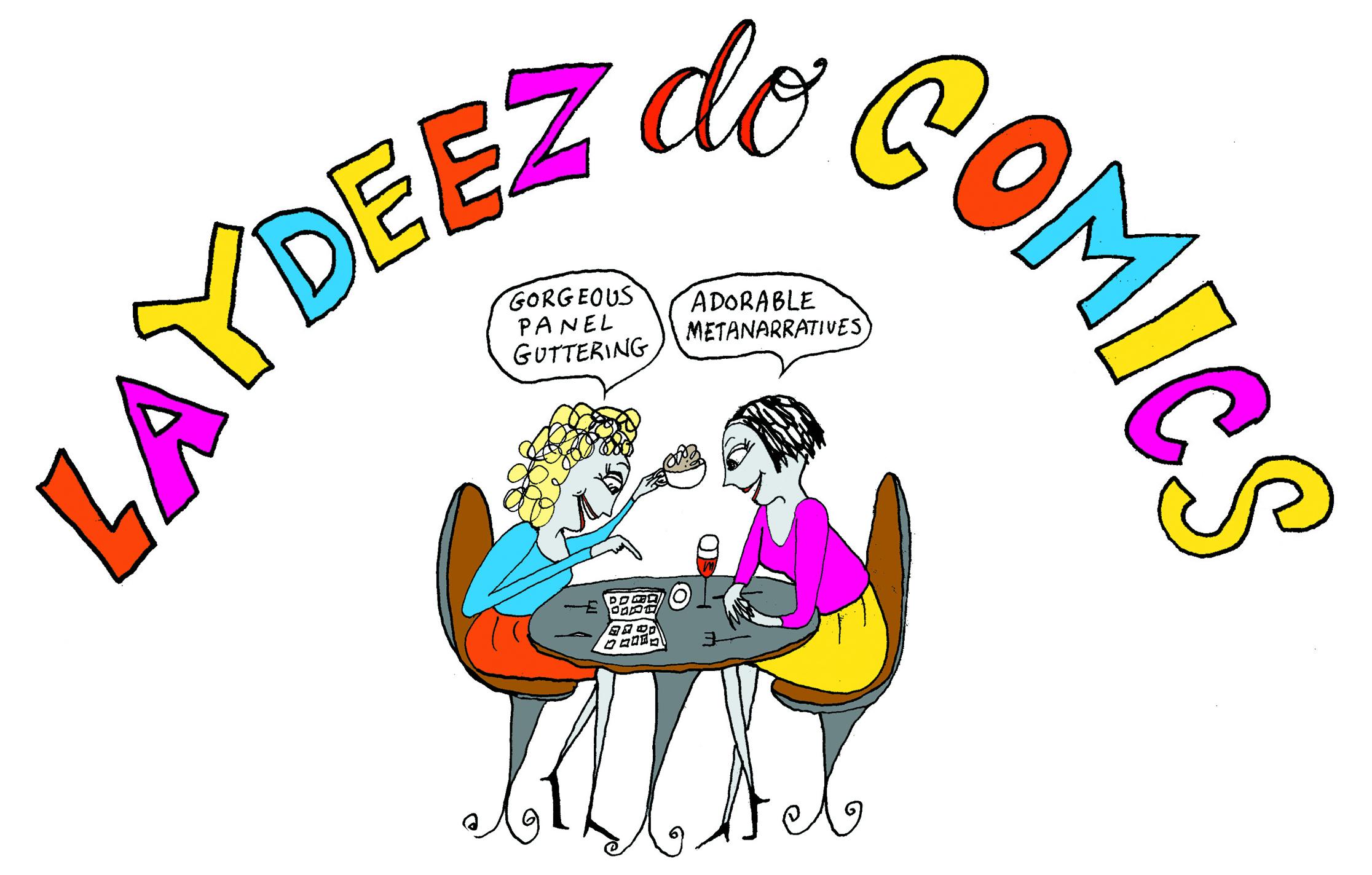 Laydeez do Comics - Co-FounderCo-Director Laydeez do Comics (2009-2019)Co-Chair London Laydeez do Comics (2009-2013, 2015-2019)