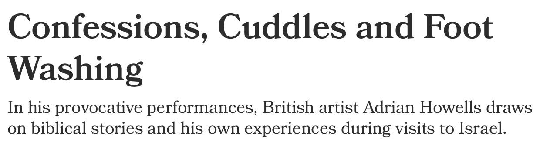 Adrian Howells: Confessions, Cuddles and Foot Washing - Haaretz (2009)