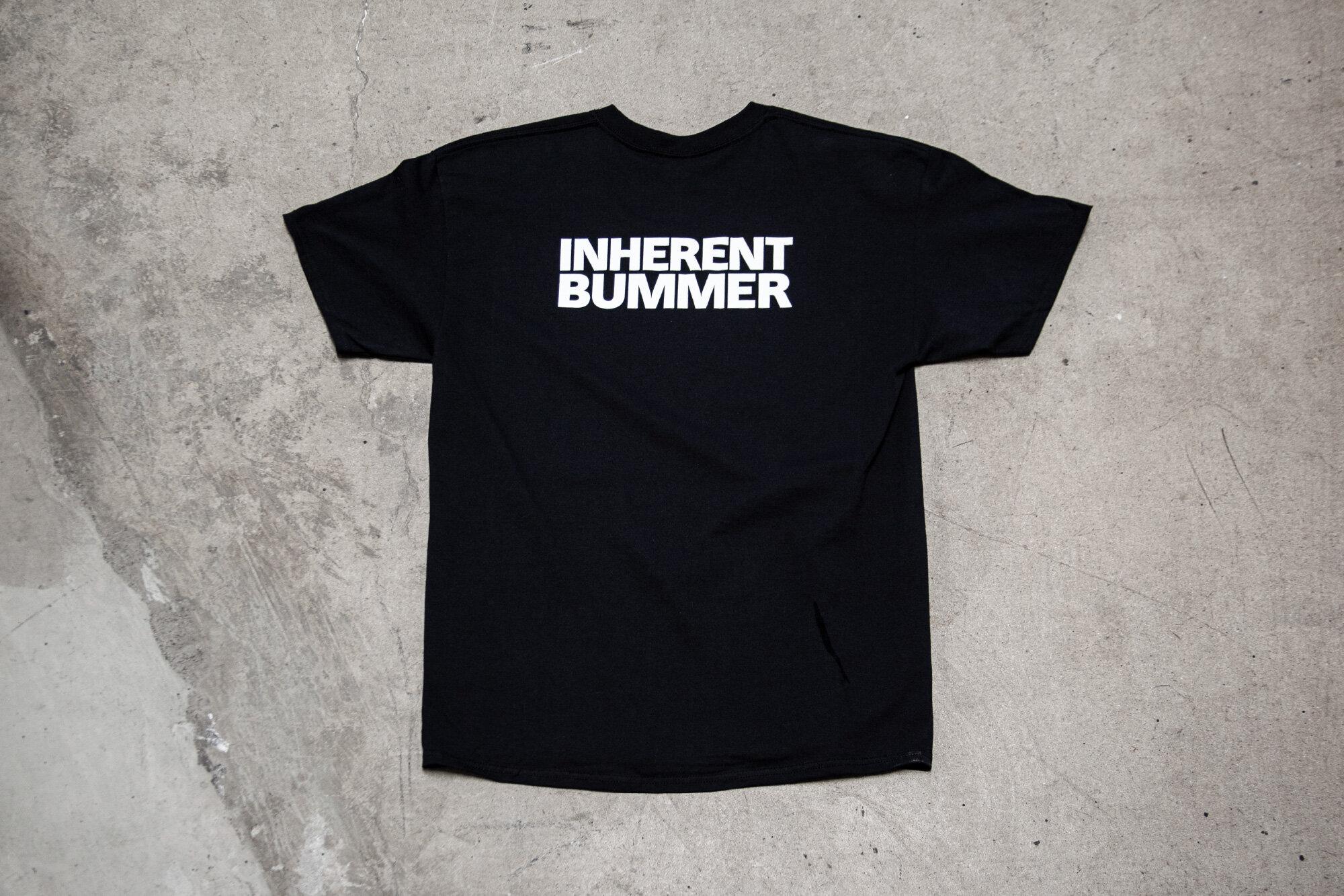 Inherent Bummer T-shirt.JPG