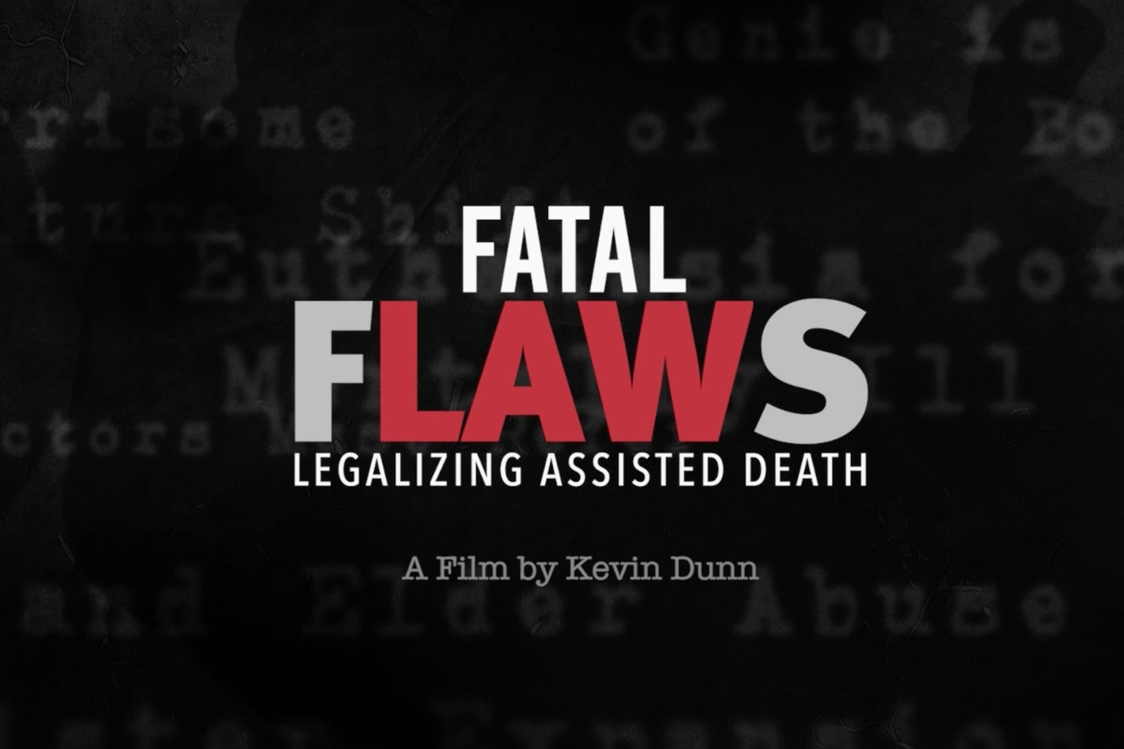 Fatal Flaws - A thought-provoking journey through Europe and North America to ask one of the most fundamental philosophical questions of our time: should we be giving doctors the right in law to end the life of others by euthanasia or assisted suicide? Filmmaker Kevin Dunn uses powerful testimonies and expert opinion from both sides of the issue to uncover how these highly disputed laws affect society over time.Distributed by Sideways Film (UK)
