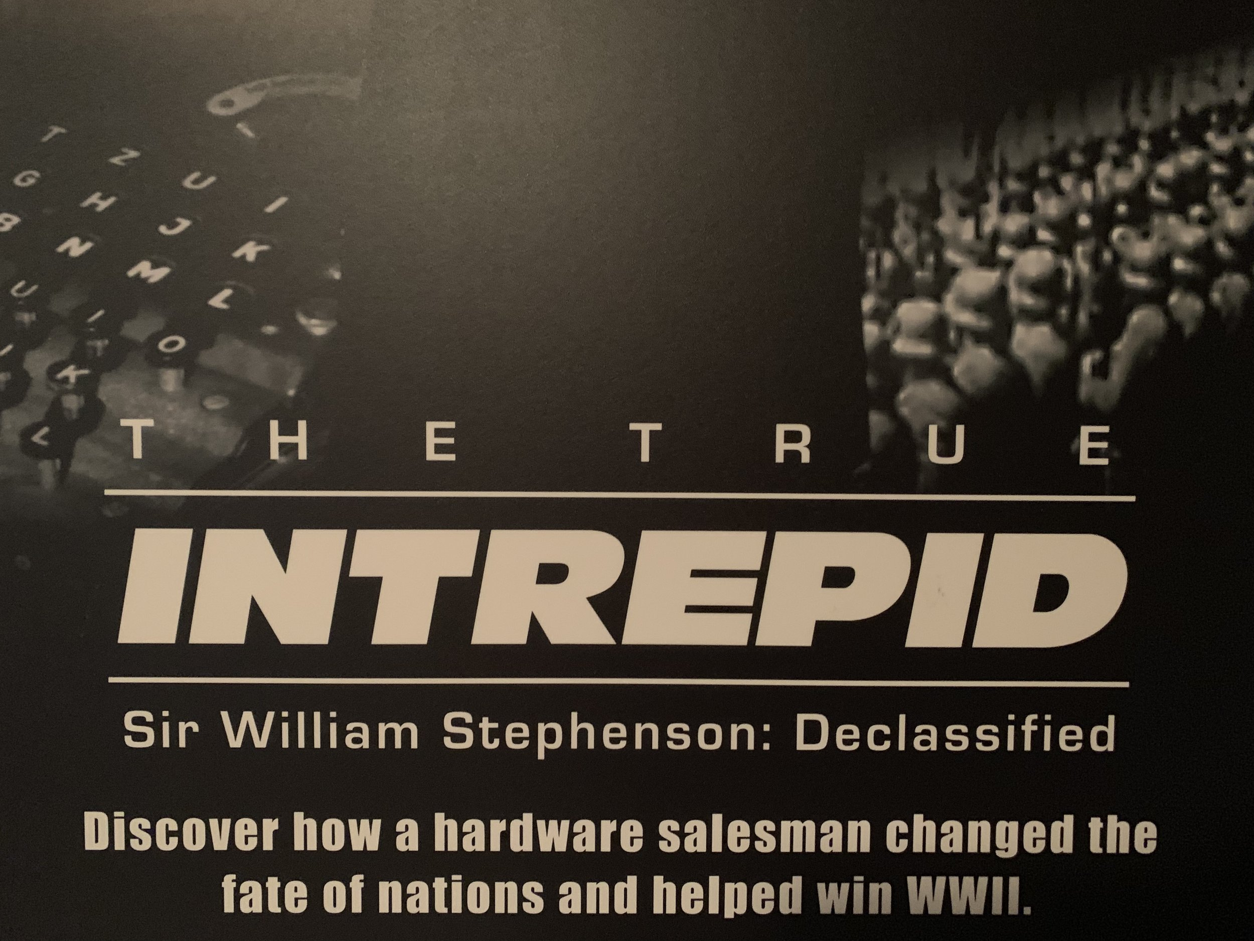 The True Intrepid: Sir William Stephenson Declassified - Churchill's secret weapon. Nazi Germany's greatest foe. Ian Fleming's inspiration. Discover how a hardware salesman from Canada changed the fate of nations and helped win World War Two. Sir Winston Churchill once said,