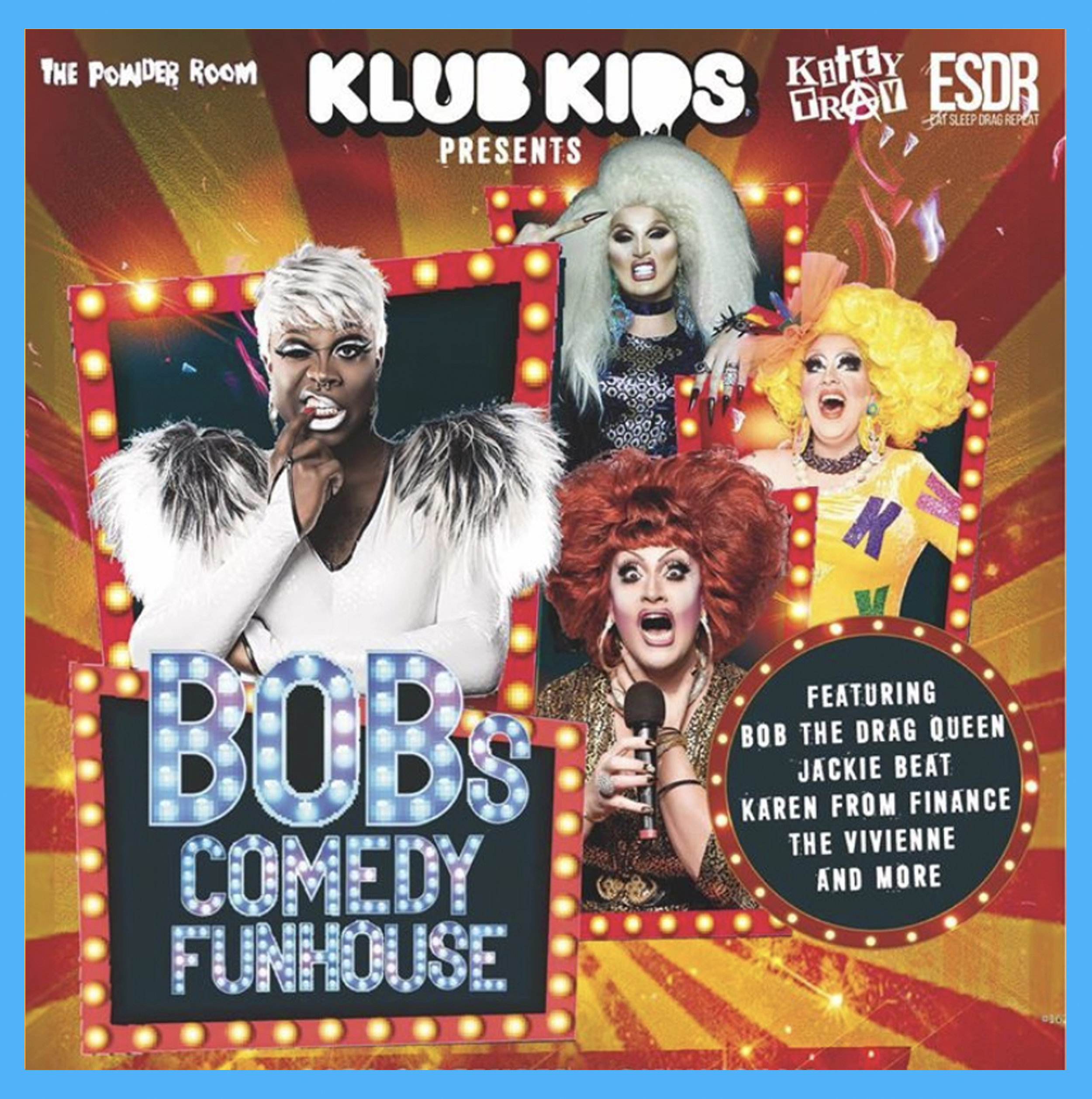 Nottingham, Uk - October 6th, 2019, 7:00pmComedy Fun HouseA comedy camp special show hosted and performances from Bob The Drag Queen, plus special performances from comedy legend Jackie Beat, Karen from Finance and Liverpool drag legend The Vivienne.Expect a show full of side splitting humour and some funhouse klub kids drama.